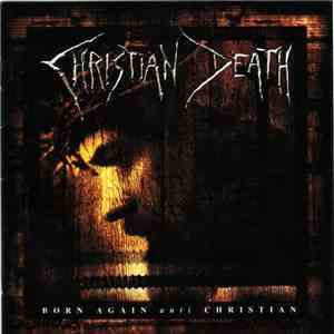 Christian Death - Born Again Anti Christian download