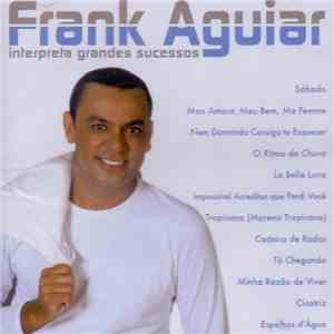 Frank Aguiar - Interpreta Grandes Sucessos download