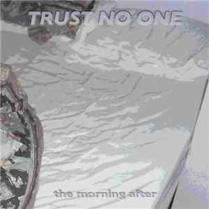 Trust No One - The Morning After download