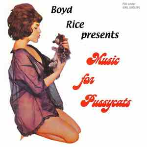 Various - Boyd Rice Presents - Music For Pussycats download